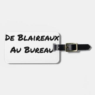 Étiquette À Bagage BOURREAU DE BLAIREAUX AU BUREAU - Jeux de mots