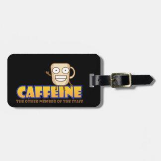 Étiquette À Bagage Caféine, l'autre membre du personnel