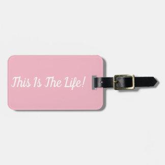 Étiquette À Bagage C'est l'étiquette de bagage de la vie