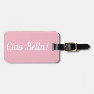 Étiquette À Bagage Étiquette de bagage de Ciao Bella