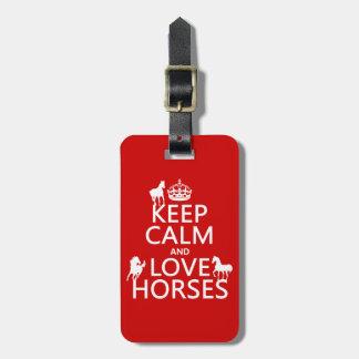 Étiquette À Bagage Gardez le calme et aimez les chevaux - toutes les