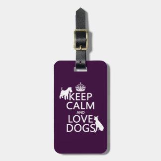 Étiquette À Bagage Gardez le calme et aimez les chiens - toutes les