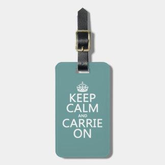 Étiquette À Bagage Gardez le calme et le Carrie sur (toute couleur)