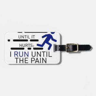 Étiquette À Bagage Je cours jusqu'à ce que la douleur s'arrête