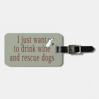 Étiquette À Bagage Je veux juste boire du vin et sauver des chiens