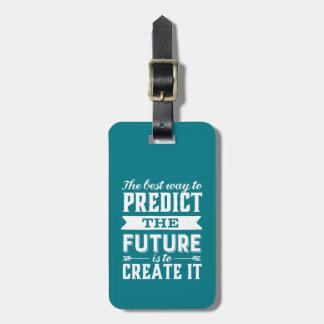 Étiquette À Bagage La citation inspirée de motivation créent l'avenir