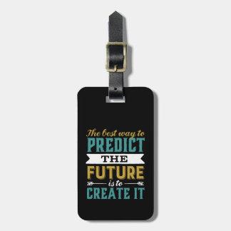Étiquette À Bagage La meilleure manière de prédire l'avenir est de la