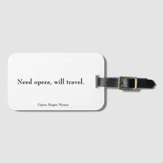 """Étiquette À Bagage Le """"opéra du besoin, voyagera."""" étiquette de"""