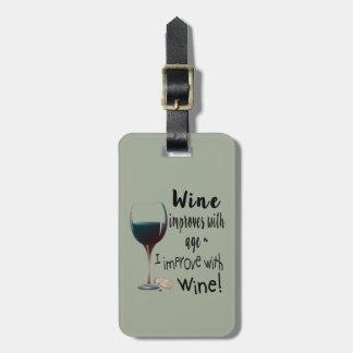 Étiquette À Bagage Le vin s'améliore avec l'âge que je m'améliore