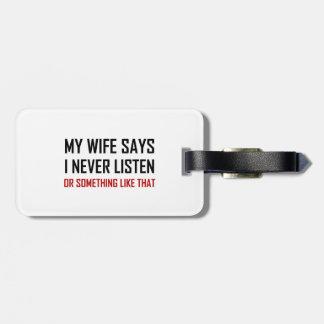 Étiquette À Bagage L'épouse dit n'écoutent jamais