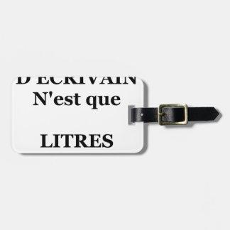 Étiquette À Bagage Ma vie D'ÉCRIVAIN n'est que LITRES ET RATURES