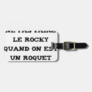 Étiquette À Bagage Ne pas faire le ROCKY quand on est un ROQUET