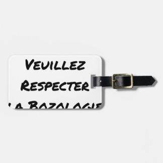 ÉTIQUETTE À BAGAGE POUR RIRE, VEUILLEZ RESPECTER LA BOZOLOGIE