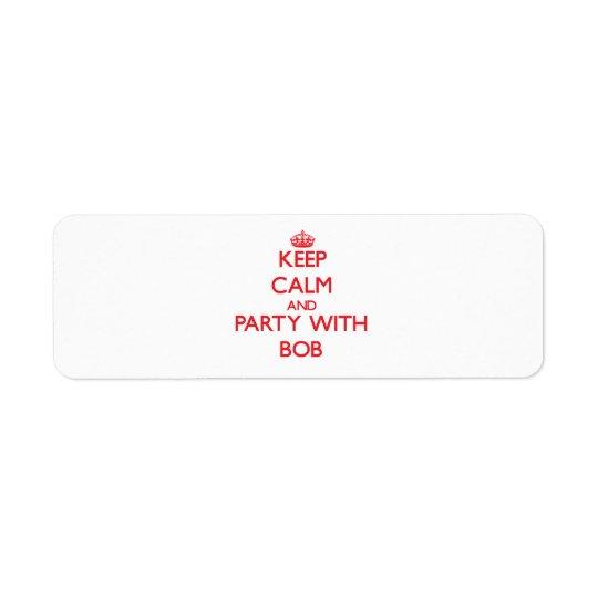 Étiquette Gardez le calme et la partie avec Bob