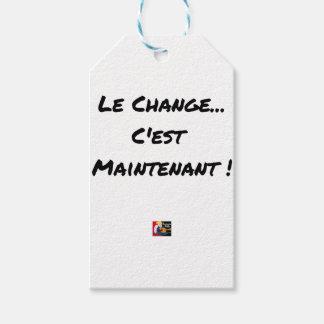 Étiquettes-cadeau LE CHANGE... C'EST MAINTENANT - Jeux de mots