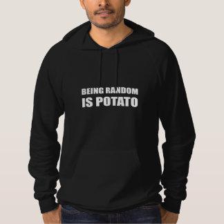 Être aléatoire est pomme de terre pull à capuche