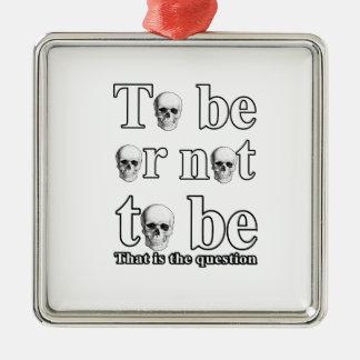 Être ou ne pas être ornement carré argenté