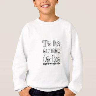Être ou ne pas être sweatshirt