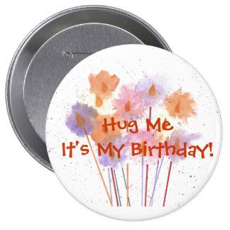 Étreignez-moi que c'est mon anniversaire ! pin's
