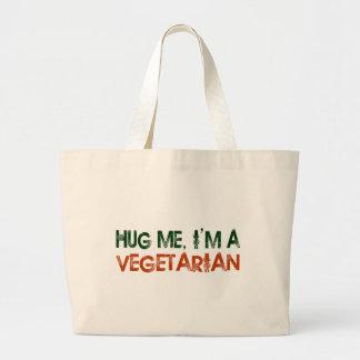 Étreignez-moi que je suis un végétarien grand sac
