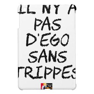 Étui iPad Mini Il n'y a pas d'EGO SANS TRIPPES - Jeux de Mots