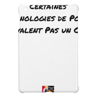 ÉTUI iPad MINI LES TECHNOLOGIES DE POINTE NE VALENT PAS UN CLOU
