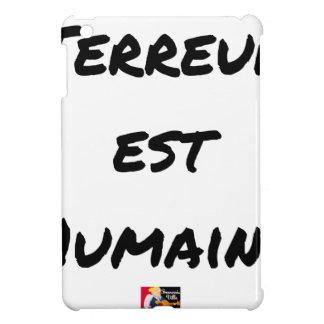 Étui iPad Mini TERREUR EST HUMAINE - Jeux de mots- Francois Ville