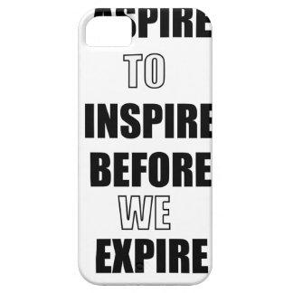 ÉTUI iPhone 5 ASPIREZ POUR INSPIRER AVANT QUE NOUS EXPIRIONS