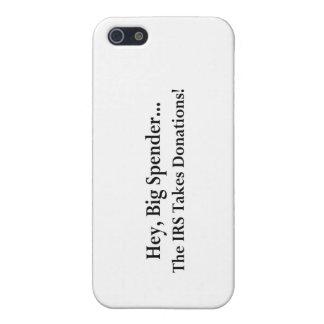Étui iPhone 5 Hé le grand gaspilleur l'IRS prend des donations