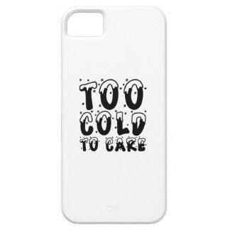 Étui iPhone 5 Trop froid au soin