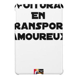 Étuis iPad Mini COVOITURAGE EN TRANSPORT AMOUREUX - Jeux de mots