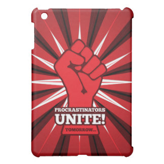 Étuis iPad Mini Drôle : Les Procrastinators unissent ! (Demain)