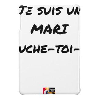Étuis iPad Mini Je suis un Mari Couche-toi-là - Jeux de Mots