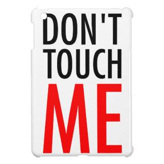 Étuis iPad Mini Ne me touchez pas