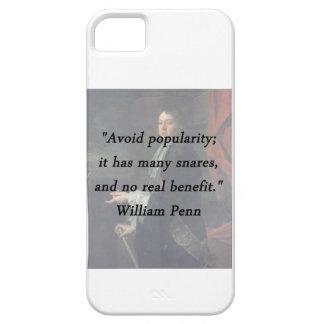 Évitez la popularité - William Penn Coque Case-Mate iPhone 5