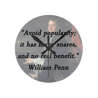 Évitez la popularité - William Penn Horloge Ronde