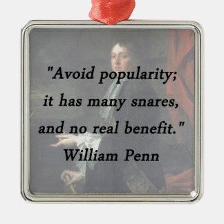 Évitez la popularité - William Penn Ornement Carré Argenté