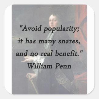Évitez la popularité - William Penn Sticker Carré