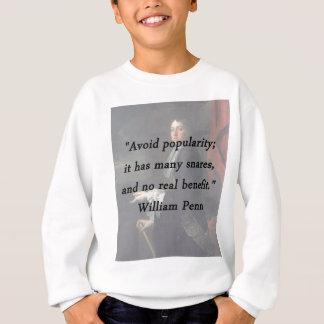 Évitez la popularité - William Penn Sweatshirt