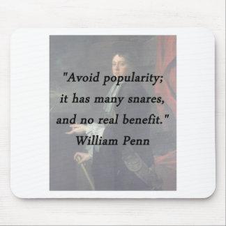 Évitez la popularité - William Penn Tapis De Souris