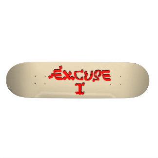 Excuse I Skateboard 19,7 Cm