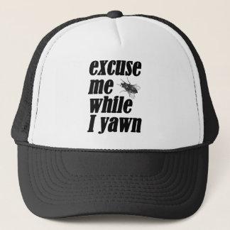 Excusez-moi tandis que je baîlle casquette