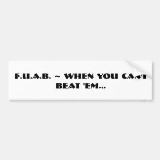 F.U.A.B. ~ quand vous ne pouvez pas les battre… Autocollant Pour Voiture