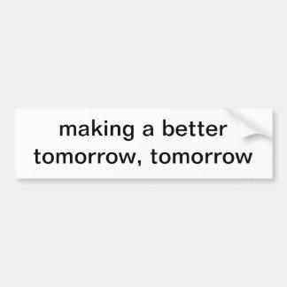 fabrication d'un meilleur demain, demain autocollant pour voiture