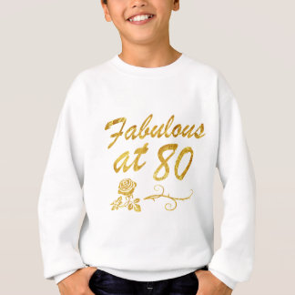Fabuleux à 80 ans sweatshirt