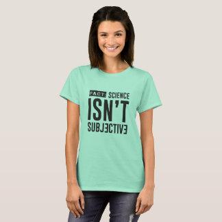 FAIT : La Science n'est pas T-shirt subjectif