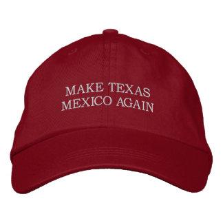 """""""Faites casquette du Texas le Mexique encore"""""""