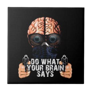 Faites ce que votre cerveau indique petit carreau carré