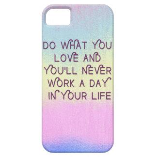 Faites ce que vous aimez des cas de motivation de coques iPhone 5