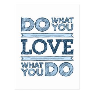Faites ce que vous aimez et aimez ce que vous cartes postales